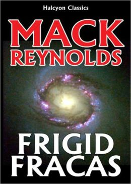 Frigid Fracas: A Short Story, Science Fiction, Post-1930 Classic By Dallas McCord Reynolds! AAA+++
