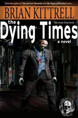 The Dying Times: Nadene's Story in the Times of the Living Dead (zombie/walking dead/apocalypse)