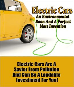 Electric Cars - An Environmental Boon and a Perfect Mass Invention