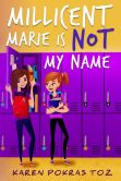 Book Cover Image. Title: Millicent Marie Is Not My Name, Author: Karen Pokras Toz