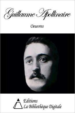 Oeuvres de Guillaume Apollinaire
