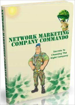 Network Marketing Company Commando: Secrets To Choosing The Right Company