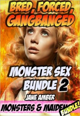 Bred, Forced, and Gangbanged - Monster Sex Bundle 2