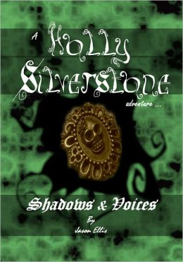 Shadows & Voices; Holly Silverstone, book one