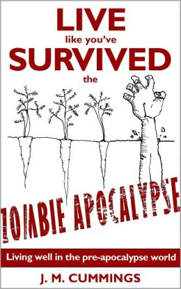 Live Like You've Survived the Zombie Apocalypse