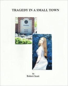TRAGEDY IN A SMALL TOWN