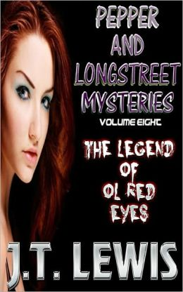 Pepper and Longstreet - Volume 8 - The Legend of Ol Red Eyes