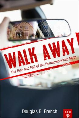 Walk Away: The Rise and Fall of the Homeownership Myth (LFB)