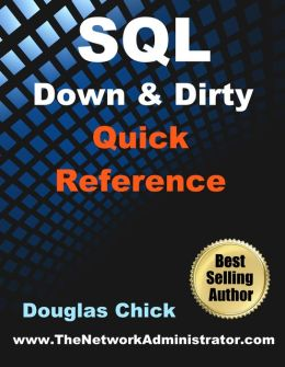 SQL: Down and Dirty