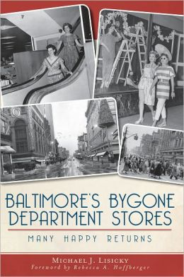Baltimore's Bygone Department Stores: Many Happy Returns
