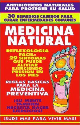 NATURAMA No. 9: REFLEXOLOGIA FACIL (29 SINTOMAS ALIVIADOS CON MASAJES EN LOS PIES), EJERCICIOS FISICOS, 30 REMEDIOS CASEROS, ANTIBIOTICOS NATURALES, EJERCICIOS MENTALES, MEDICINA PREVENTIVA