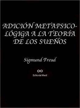 ADICION METAPSICOLOGIGA A LA TEORIA DE LOS SUENOS