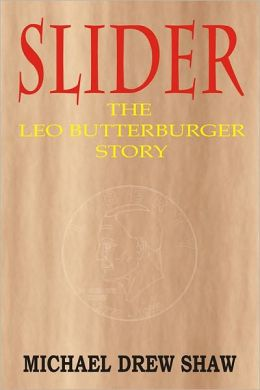 SLIDER, The Leo Butterburger Story