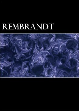 Rembrandt with a Complete Listing of His Etchings (Illustrated, Biography Included)