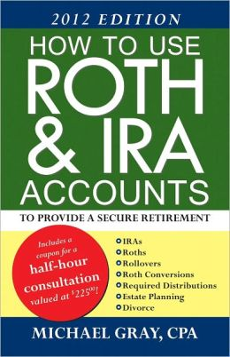 How To Use Roth & IRA Accounts To Provide A Secur