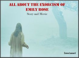 All About the Exorcism of Emily Rose: Story and Movie