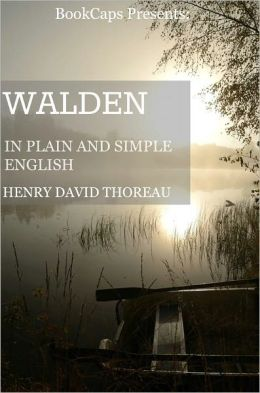 Walden In Plain and Simple English (Includes Study Guide, Complete Unabridged Book, Historical Context, Biography, and Character Index)