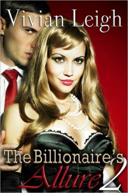 The Billionaire's Allure 2 Erotic Romance