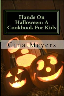 Hands On Halloween: A Cookbook For Kids