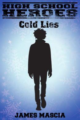 High School Heroes: Cold Lies