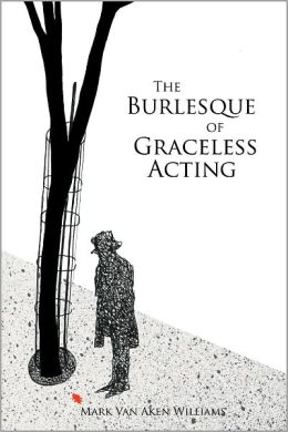 The Burlesque of Graceless Acting