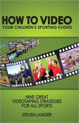 How to Video Your Children's Sporting Events