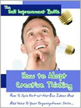 How to Adopt Creative Thinking