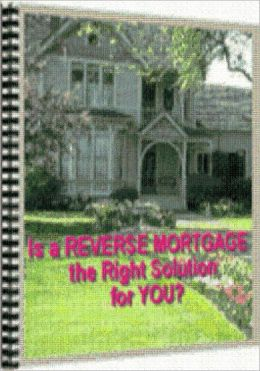 Money Tips eBook on Reverse Mortgage Solutions - Benefits of a Reverse Mortgage... (Retire Income Solution eBook)