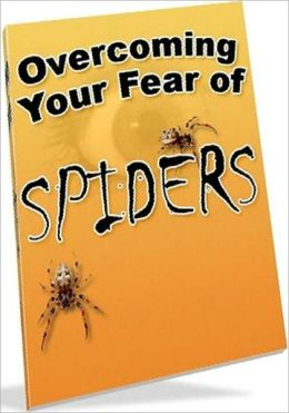 Thing to Know eBook about Overcoming Your Fear of Spiders - poisonous spiders that can be lurking just underneath your house...