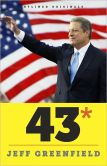 Book Cover Image. Title: 43*:  When Gore Beat Bush—A Political Fable, Author: Jeff Greenfield