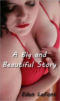 A Big and Beautiful Story (bbw)