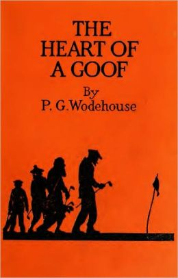 The Heart of a Goof (Nine Humorous Stories About Golf)