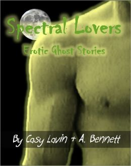 Spectral Lovers (Erotic Ghost Stories)
