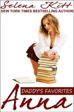 Daddy's Favorites: Anna (erotic erotica taboo coming of age incest pseudoincest daddy father daughter)