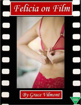 Felicia On Film