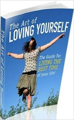 eBook - The Art Of Loving Yourself - The Guide for LIVING THE BEST TIME of Your life!