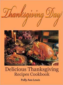 Thanksgiving Day Delicious Thanksgiving Recipes Cookbook