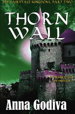 Thorn Wall: A Retold Fairy Tale