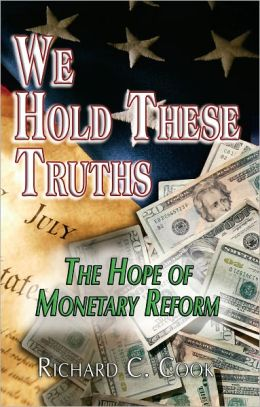 We Hold These Truths: The Hope of Monetary Reform