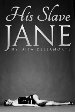 His Slave Jane (BDSM Erotica)