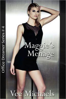 Maggie's Menage