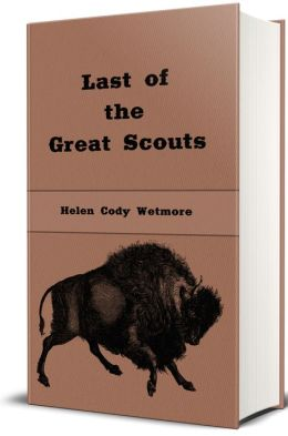 Last of the Great Scouts - Buffalo Bill (Illustrated)