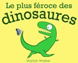 Le plus féroce des dinosaures