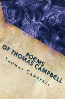 Complete Poems of Thomas Campbell (With Author Biography)