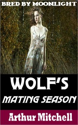 Wolf's Mating Season: Bred by Moonlight (Werewolf Breeding Sex)