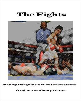 The Fights: Manny Pacquiao's Rise to Greatness