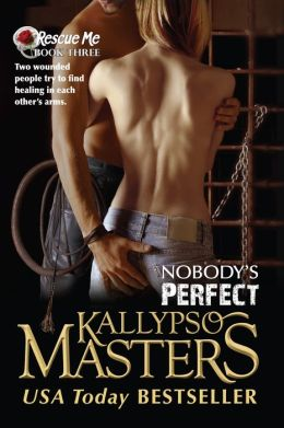 Nobody's Perfect (Rescue Me #4, BDSM Erotic Romance)