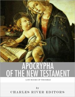 Lost Books of The Bible: The New Testament Apocrypha
