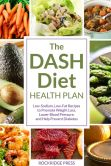 Book Cover Image. Title: The DASH Diet Health Plan:  Low-Sodium, Low-Fat Recipes to Promote Weight Loss, Lower Blood Pressure, and Help Prevent Diabetes, Author: John Chatham