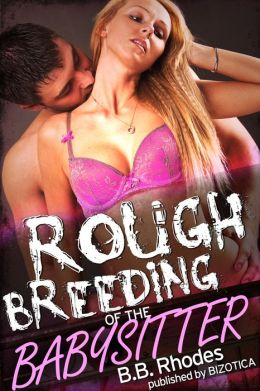 Rough Breeding of the Babysitter (Virgin Impregnation Sex)